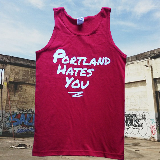 Portland, Oregon Hates You