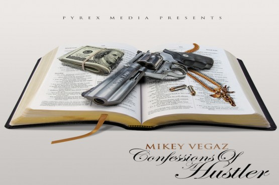 Mikey Vegaz - Confessions Of A Hustler 6
